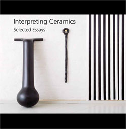 Interpreting Ceramics, Selected Essays
